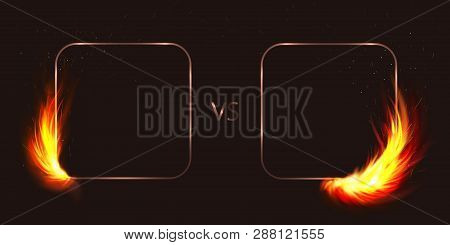 Vector Isolated Illustration Of Versus Screen With Fire Flames And Vs For Duel, Battle. Fire Transpa
