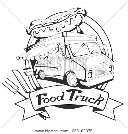 Fast Food Truck Vector Drawing, Food Truck Drawing Sketch With Hamburger On The Roof, Food Truck Log