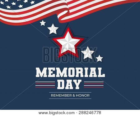 Memorial Day Greeting Card. Remember And Honor Memorial Day Background With Usa Flag And Stars. Vect