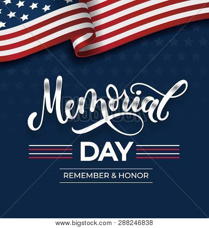 Memorial Day Greeting Card With Lettering And Usa Flag. Vector Background For Memorial Day. Remember