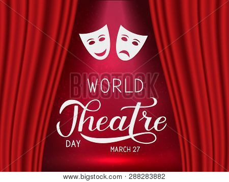 World theatre day hand lettering. Scene with red velvet curtain,  theatrical mask and spotlight. Easy to edit Vector template for greeting card, party invitation, banner, poster, flyer, sign. poster