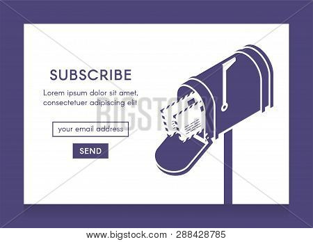 Online Newsletter Template. Email Subscribe Form, Submit Button And Open Isometric Mailbox With Enve