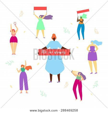 Diverse International and Interracial Group of Girls Standing Round of Woman with Big Banner We Are Women in Hands. Feminine and Feminism, Woman Empowerment and Role. Cartoon Flat Vector Illustration. poster