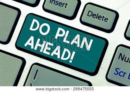 Word Writing Text Do Plan Ahead. Business Concept For Planning Steps For Obtaining Success Planning