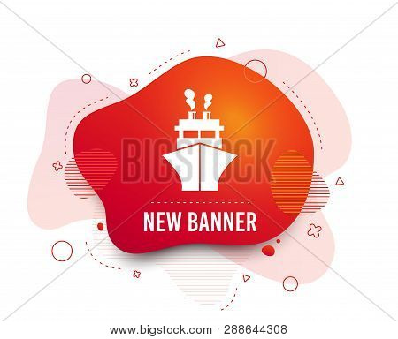 Fluid Badge. Ship Or Boat Sign Icon. Shipping Delivery Symbol. Abstract Shape. Gradient Ship Icon. F