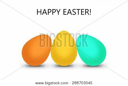 Easter Text Above Three Easter Eggs With Shadow On A White Background.  Modern Easter Graphic With C