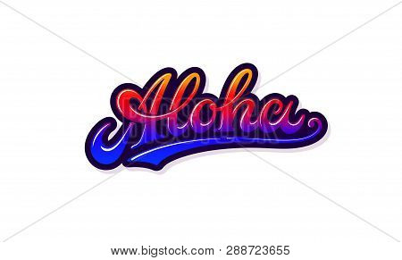 Aloha Vector Text And Logo Isolated On White Background. Summer Hawaiian Vintage Typography, Art, Si