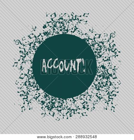 Conceptual hand writing showing Account. Business photo text Description Narrative Exposition History Record Log Data Financial. poster