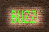 Word writing text Buzz. Business concept for Hum Murmur Drone Fizz Ring Sibilation Whir Alarm Beep Chime Brick Wall art like Graffiti motivational call written on the wall. poster