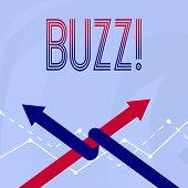 Conceptual hand writing showing Buzz. Business photo showcasing Hum Murmur Drone Fizz Ring Sibilation Whir Alarm Beep Chime. poster