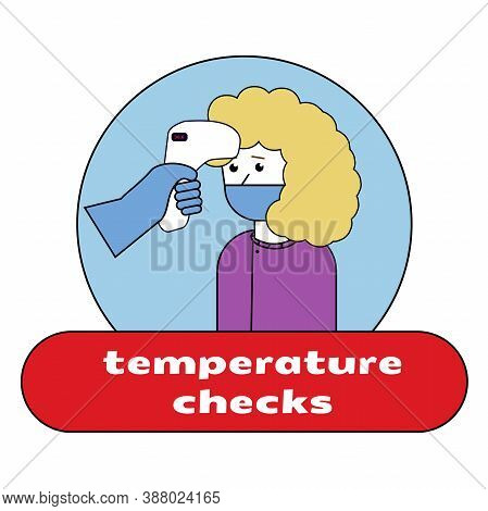 Woman Measuring Body Temperature And Wearing A Face Mask, Covid-19 Illustration. Temperature Check