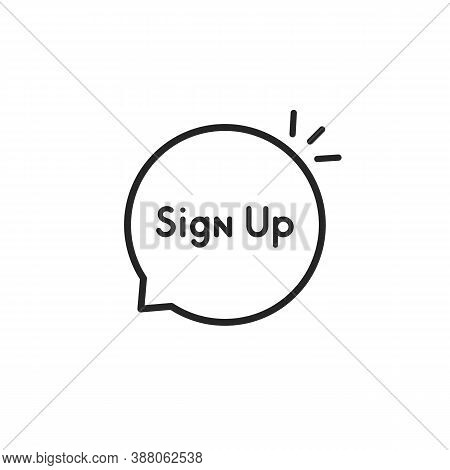 Thin Line Speech Bubble With Sign Up. Concept Of Internet Member Login Or Quick And Easy Registratio