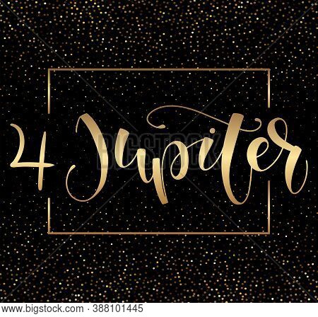 Jupiter - Astrological Symbol And Hand Drawn Calligraphy. Vector Illustration With Text And Gold Spa
