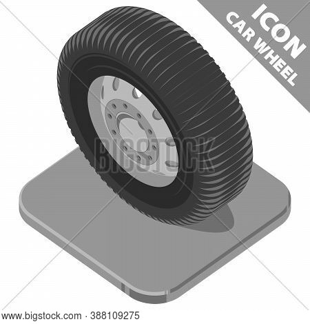 Car Wheel On The Stand. Greyscale Isometry 3d Icon On White Background. Vector Illustration In Flat