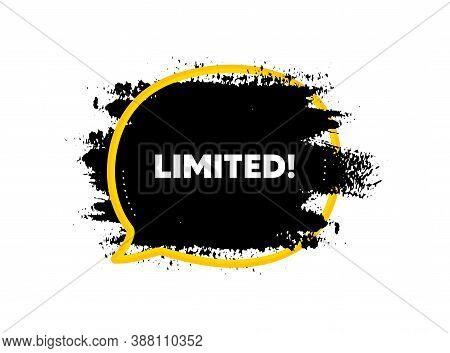 Limited Symbol. Paint Brush Stroke In Speech Bubble Frame. Special Offer Sign. Sale. Paint Brush Ink