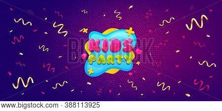 Kids Party Sticker. Festive Confetti Background With Offer Message. Fun Playing Zone Banner. Childre