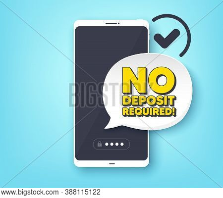 No Deposit Required. Mobile Phone With Alert Notification Message. Promo Offer Sign. Advertising Pro