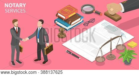Notary Service, Legal Advice. 3d Isometric Flat Vector Illustration.