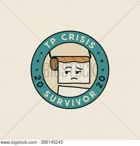 Toilet Paper Crisis 2020 Survivor Badge Concept. Vintage Label Design. Stock