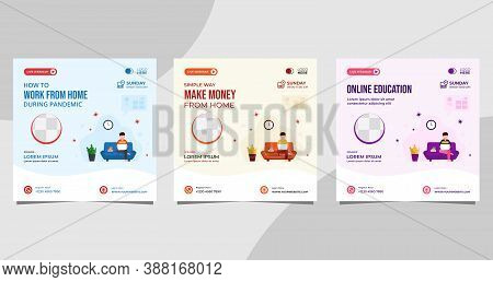 Collection Of Social Media Post Templates With Vector Illustration Of Men Working From Home Or Study