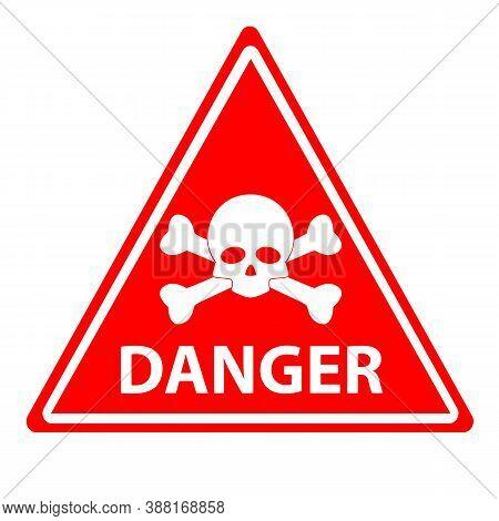 Red Danger Skull Crossbones Warning On White Background. Danger Warning Message Logo. Flat Style. Re