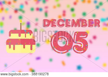 December 5th. Day 5 Of Month, Birthday Greeting Card With Date Of Birth And Birthday Cake. Winter Mo