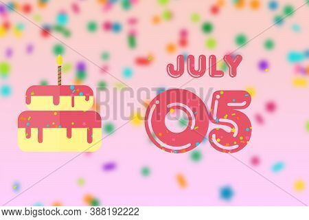 July 5th. Day 5 Of Month, Birthday Greeting Card With Date Of Birth And Birthday Cake. Summer Month,