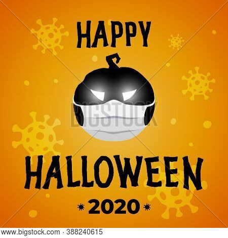 Happy Halloween Vector Poster. Halloween Party 2020 During The Covid-19 Coronavirus Epidemic. Pumpki