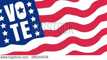 Vector Closeup American Flag And Text Of Vote. Vector Vintage Banner For 2020 Presidential Election