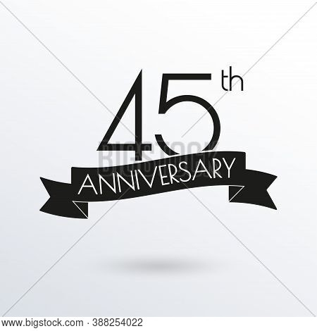 45 Years Anniversary Logo With Ribbon. 45th Anniversary Celebration Label. Design Element For Birthd