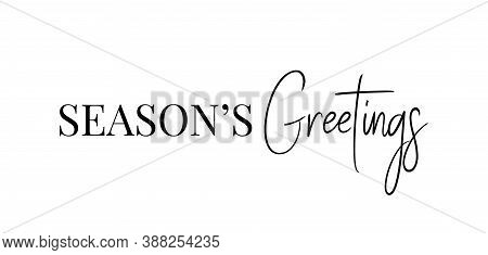 Seasons Greetings Christmas Holidays. Hand Drawn Creative Calligraphy Text Lettering Script. Design