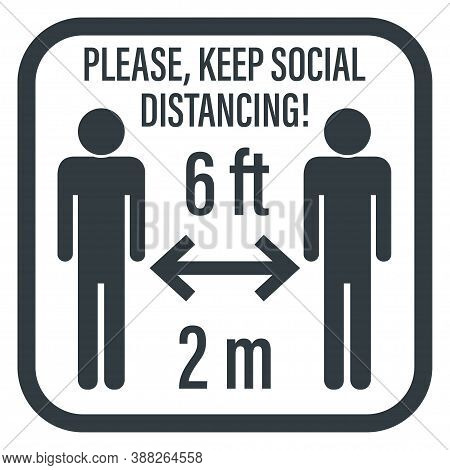 Keep Save Social Distance Icon Vector Illustration. Six Feet Ft Two Meters M Sticker. Corona Virus S