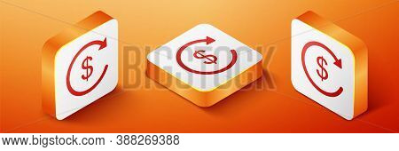 Isometric Refund Money Icon Isolated On Orange Background. Financial Services, Cash Back Concept, Mo