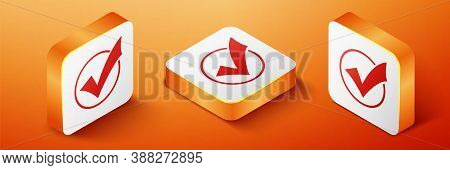 Isometric Check Mark In Round Icon Isolated On Orange Background. Check List Button Sign. Orange Squ