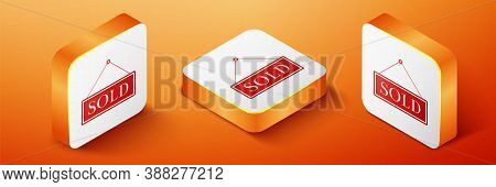 Isometric Sold Icon Isolated On Orange Background. Sold Sticker. Sold Signboard. Orange Square Butto