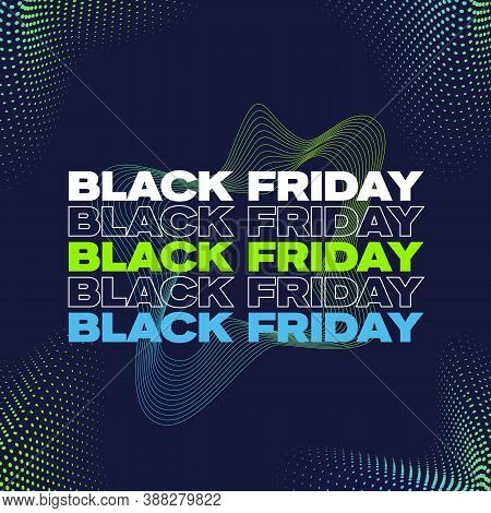Black Friday Banner, Poster Or Flayer Template. Creative Halftone Pattern Background Concept. Abstra
