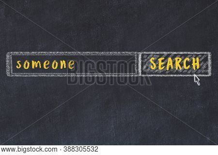 Drawing Of Search Engine On Black Chalkboard. Concept Of Looking For Someone