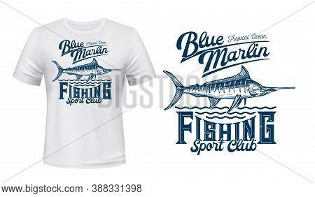 Marlin Fish T-shirt Vector Print. Atlantic Blue Or White Marlin, Tropical Sea Or Ocean Sporting Fish
