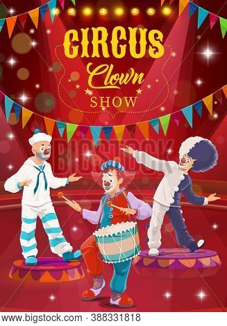 Circus Clowns Cartoon Vector Flyer. Funny Performers On Big Top Arena. Carnival Funster And Jester I