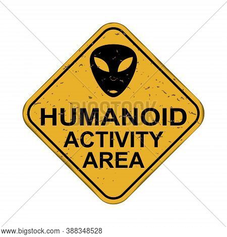 Humanoid Activity Area. An Old Worn Sign With An Inscription And A Picture Of A Humanoid. Vector Ill
