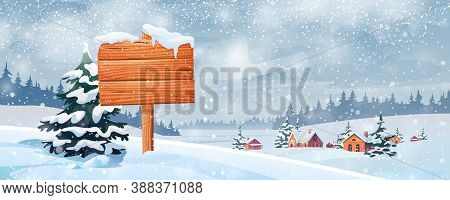 Snowy Landscape And Wooden Sign Board Vector. Christmas Time Scenery, Village In Snow, Forest And Fi