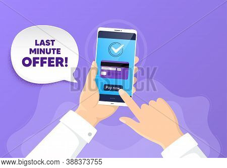 Last Minute Offer. Pay By Card From Phone. Special Price Deal Sign. Advertising Discounts Symbol. La