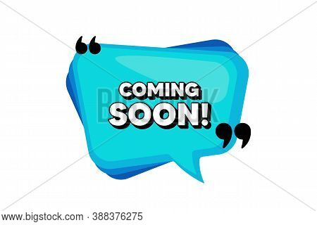 Coming Soon. Blue Speech Bubble Banner With Quotes. Promotion Banner Sign. New Product Release Symbo