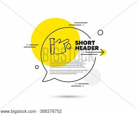 Blood Donation Line Icon. Speech Bubble Vector Concept. Medical Analyzes Sign. Pharmacy Medication S