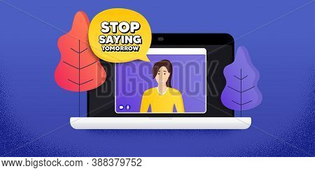 Stop Saying Tomorrow Motivation Message. Video Call Conference. Remote Work Banner. Motivational Slo