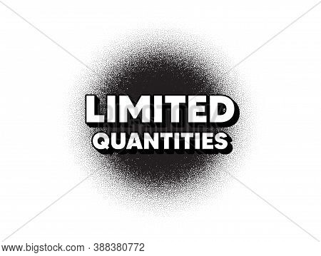 Limited Quantities Symbol. Dotwork Stain Pattern. Stipple Dots Banner. Special Offer Sign. Sale. Abs