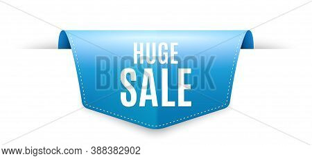 Huge Sale. Ribbon Label Tag. Special Offer Price Sign. Advertising Discounts Symbol. Infographics Pr