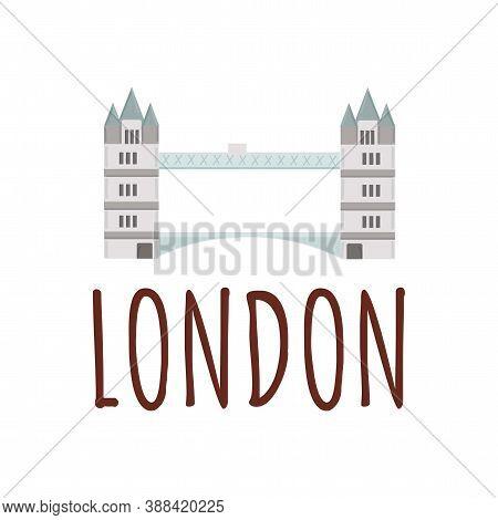 Vector Illustration London Tower Bridge Icon. United Kingdom Famous Landmark. Colored Vector Illustr