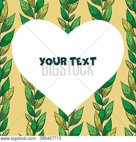 A Square Card With Green Vertical Foliate Branches And Heart-shaped Frame In The Center. Template Fo