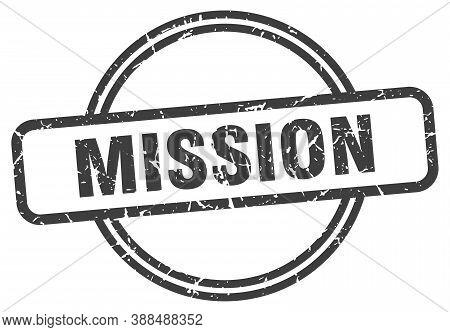 Mission Grunge Stamp. Mission Round Vintage Stamp